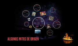 ALGUNOS MITOS DE ORIGEN