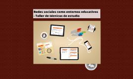 Redes sociales como entornos educativos - Taller de técnicas