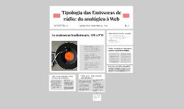 Copy of Tipologia das Emissoras de rádio: do analógico à Web