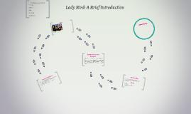 Lady Bird: A Brief Introduction