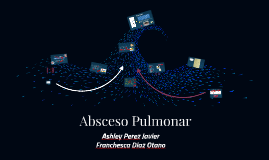Copy of Absceso Pulmonar