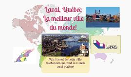 Laval, Quebec - La meilleur ville du monde!