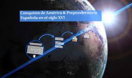 Copy of Conquista de America & Predonderancia Española en el siglo X