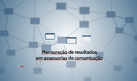 Assessoria e Planejamento de Comunicação: Mensuração de resultados