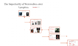 The Superiority of Werewolves over Vampires