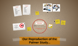 Our Reproduction of the Palmer Study...