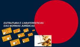 ESTRUTURA E CARATERÍSTICAS DAS NORMAS JURÍDICAS