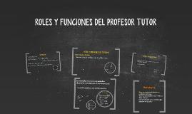 ROLES Y FUNCIONES DEL PROFESOR TUTOR