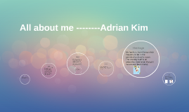 All about me-----Adrian Kim