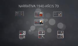 LA NARRATIVA DESDE 1940 HASTA LOS 70