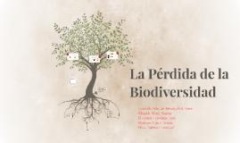 La Pérdida de la Biodiversidad