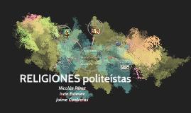 RELIGIONES POLITEISTAS