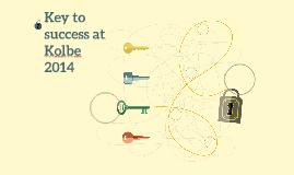 Key to success at Kolbe 2014