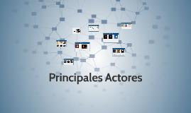 Principales Actores