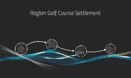 Copy of Raglan Golf Course Settlment