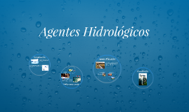 Copy of Agentes Hidrológicos