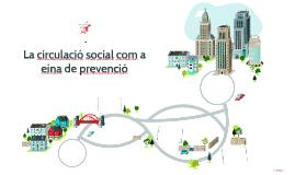 La circulació social com a eina de prevenció