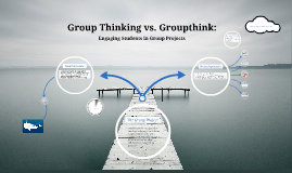 Group Thinking vs. Groupthink