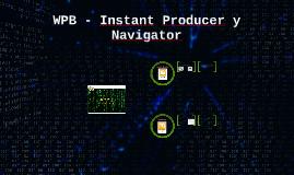 WPB - Instant Producer y Navegado