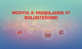 Copy of MODYUL 8: PAKIKILAHOK AT BOLUNTERISMO