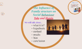 The Influence of Family structure on Social Behaviour