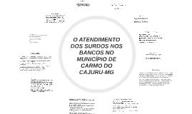 O ATENDIMENTO DOS SURDOS NOS BANCOS NO MUNICÍPIO DE CARMO DO