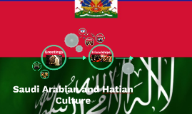 Saudi Arabian and Hatian Culture