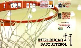 INTRODUÇÃO AO BASQUETEBOL