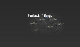 Feedback: 7 Things