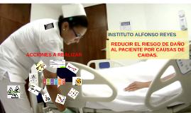 REDUCIR EL RIESGO DE DAÑO AL PACIENTE POR CAUSAS DE CAIDAS