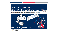 Curating Content. Cultivating Your Digital Tribe.