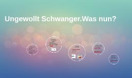 Copy of Ungewollt Schwanger.Was nun?