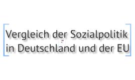 Copy of Vergleich der Sozialpolitik in der EU und in Deutschland (DK, TK, AK)