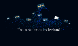 From America to Ireland