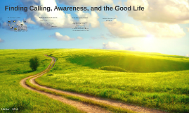 Finding Calling, Awareness, and the Good Life