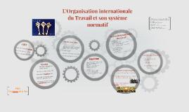  L'Organisation internationale du Travail et son système no