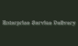 Enterprise Service Delivery