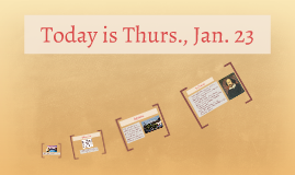 Today is Thurs., Jan. 23