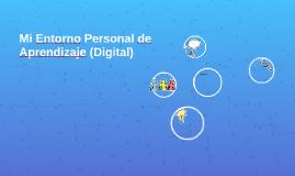 Mi Entorno Personal de Aprendizaje (Digital)
