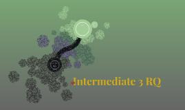 Intermediate 3 RQ