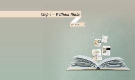 Step 2 - William Blake