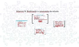 Murray N. Rothbard e a anatomia do estado