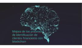 Mejora de los procesos de identificación de clientes financieros con blockchain
