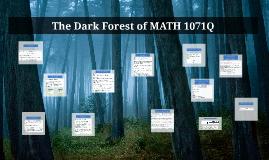The Dark Forest: MATH 1071Q