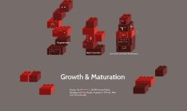 Growth & Maturation