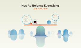 How to Balance Everything