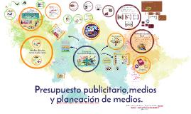 Presupuesto publicitario, Medios y Planeación de medios.