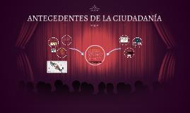 ANTECEDENTES DE LA CIUDADANÍA