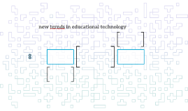 new ternds in educational technology