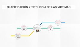 CLASIFICACIÓN Y TIPOLOGÍA DE LAS VICTIMAS